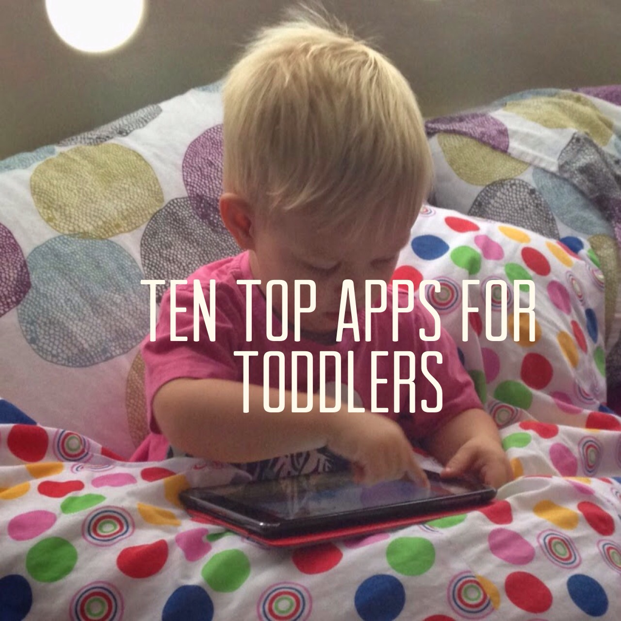 ten top apps for toddlers ipad iphone