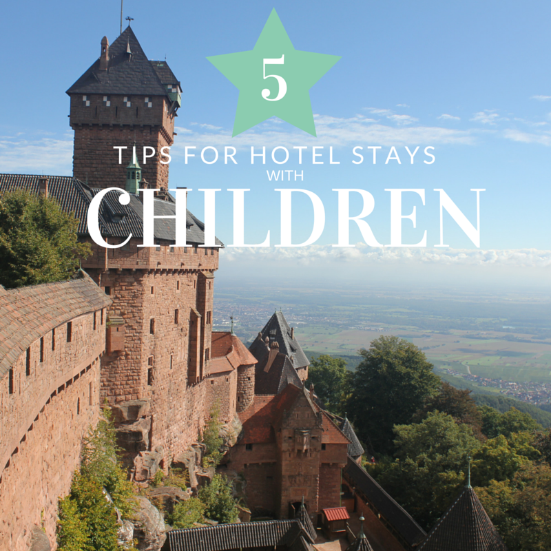 tips for staying in hotels with children