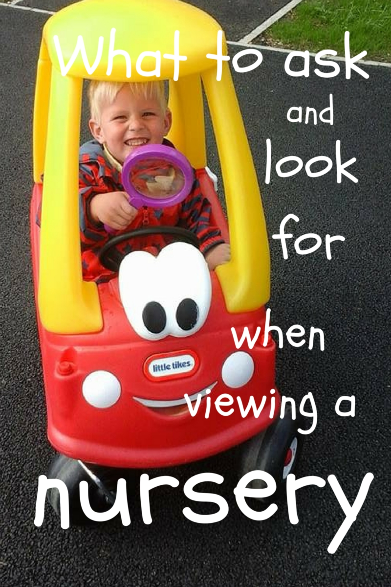 what to ask and look for when viewing a nursery