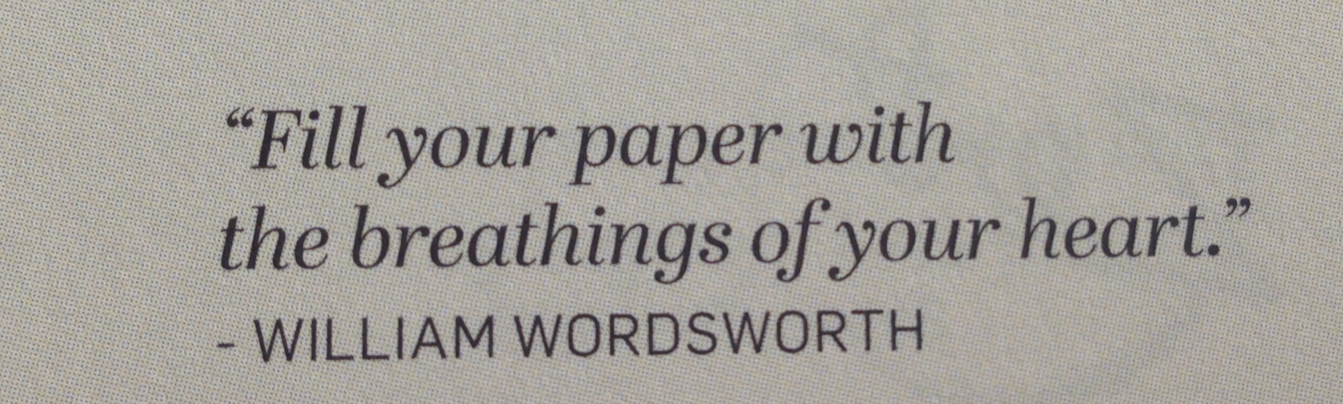 fill your paper with the breathings of the heart william wordsworth quote
